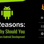 7 Reasons Why Should You Learn Android Development
