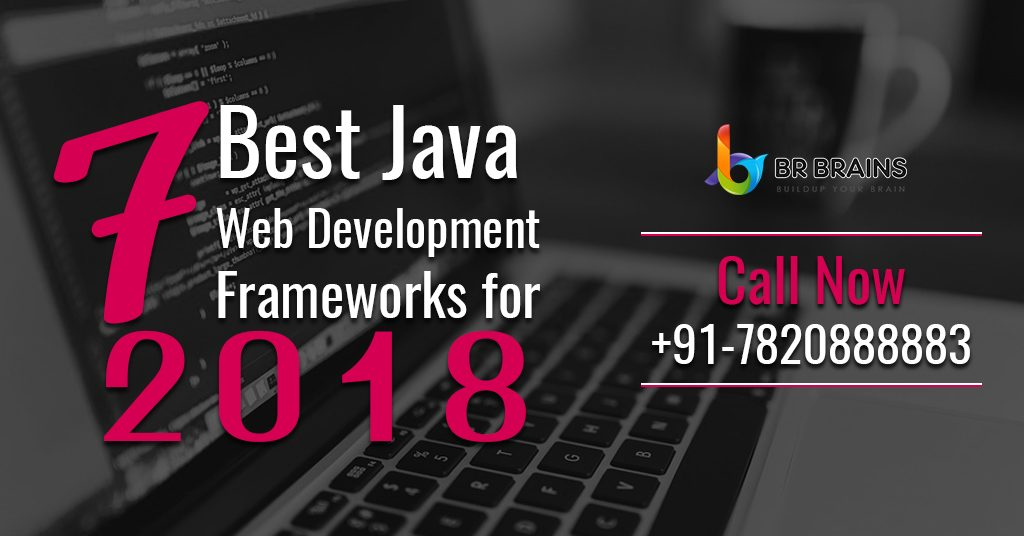 7 Best Java Web Development Frameworks for 2018