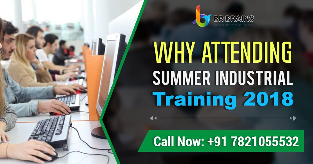 Why Attending Summer Industrial Training 2018