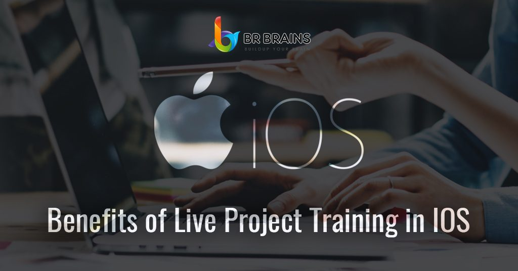 Benefits of Live Project Training in IOS