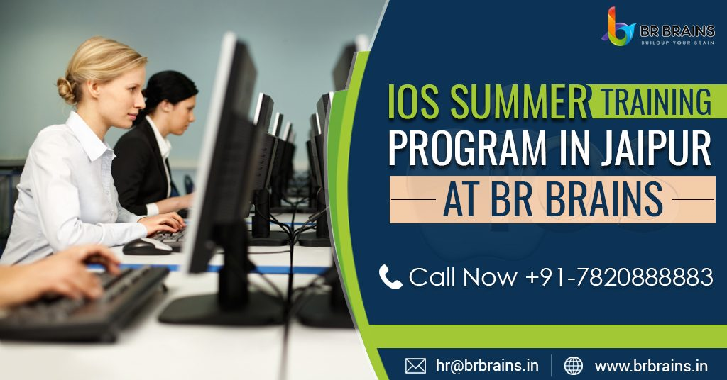 IOS Summer Training Program in Jaipur at BR Brains