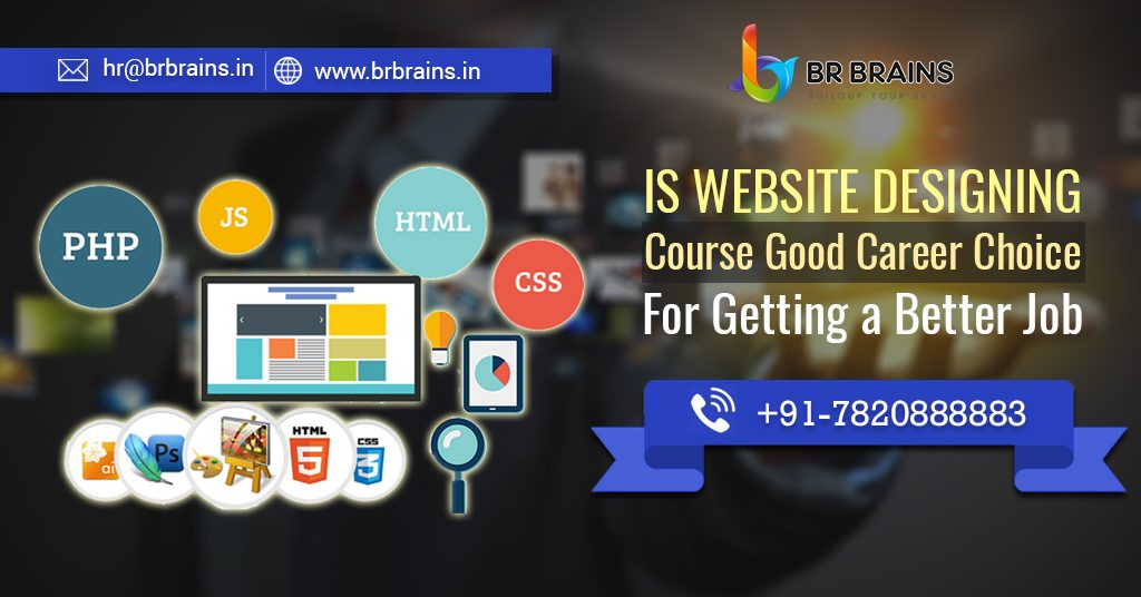 Why Website Designing Course Good Career Choice For Getting A Better Job