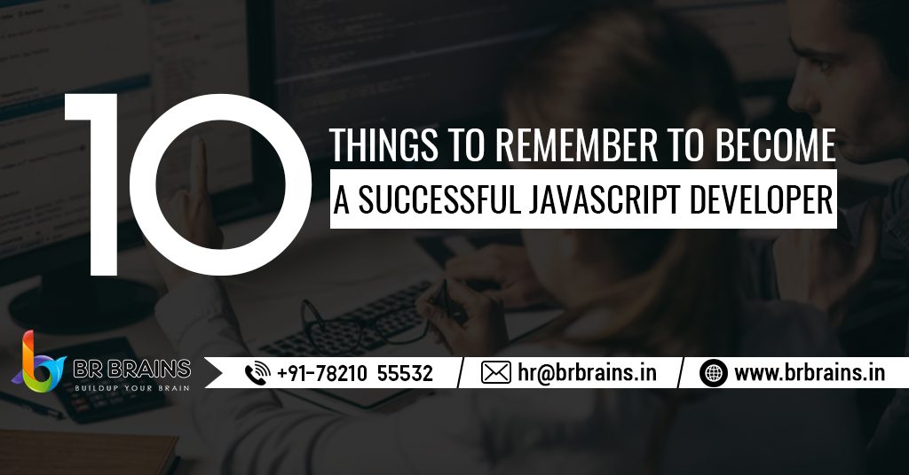 10 Things to Remember to Become a Successful JavaScript Developer