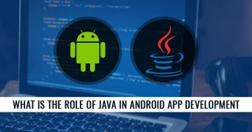 What is the Role of Java in Android App Development