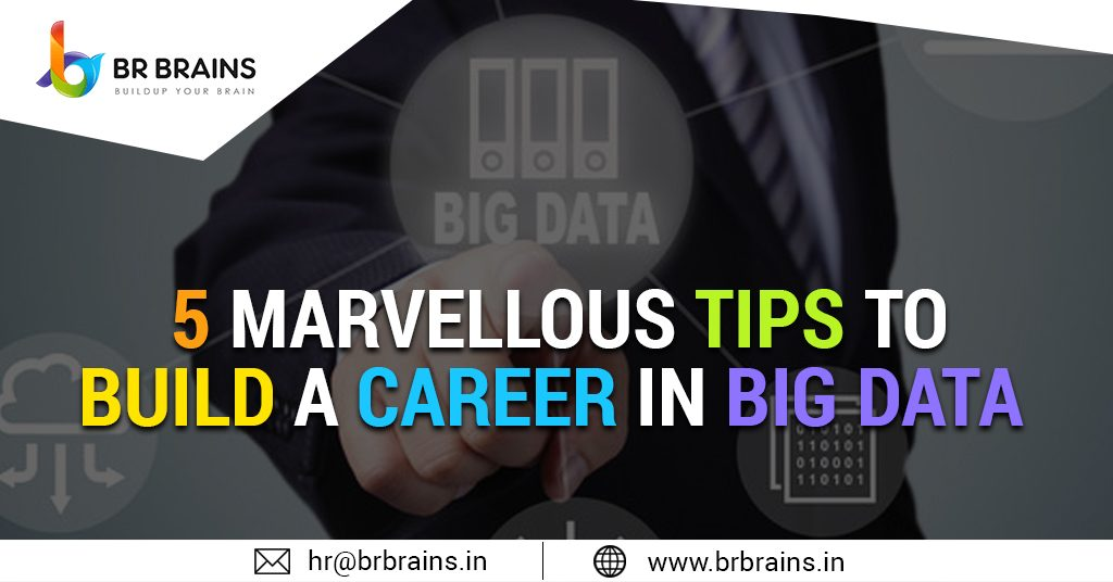 5 Marvellous Tips to build a Career in Big Data;;