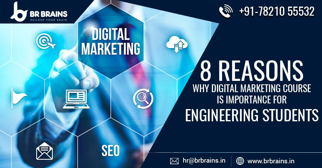8 Reasons Why Digital Marketing Course is Importance for Engineering Students