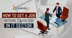 How to Get a Job Within 2 Months in IT Sector