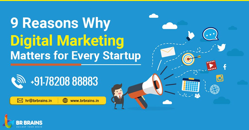 9 Reasons Why Digital Marketing Matters for Every Startup1