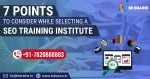 7 Points Consider While Selecting SEO Training Institute